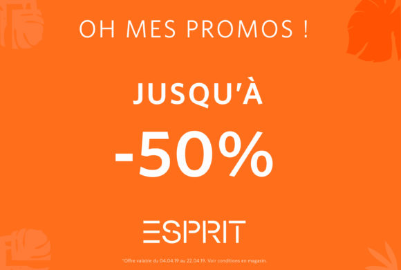 ESPRIT // OH MES PROMOS !